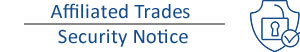 Click here for security notice from Affiliated Trades